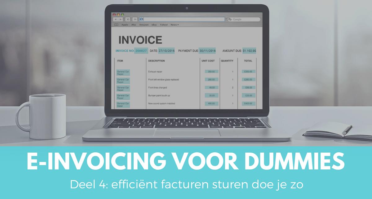 e-Invoicing voor dummies deel 4 : Verstuur geen facturen per mail, maar gebruik een netwerk om jouw facturen op efficiënte wijze te verzenden