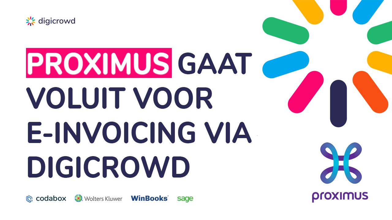 Proximus gaat voluit voor e-invoicing via DigiCrowd